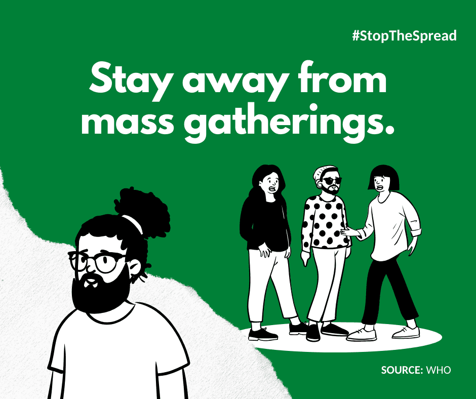Stay away from mass gatherings.