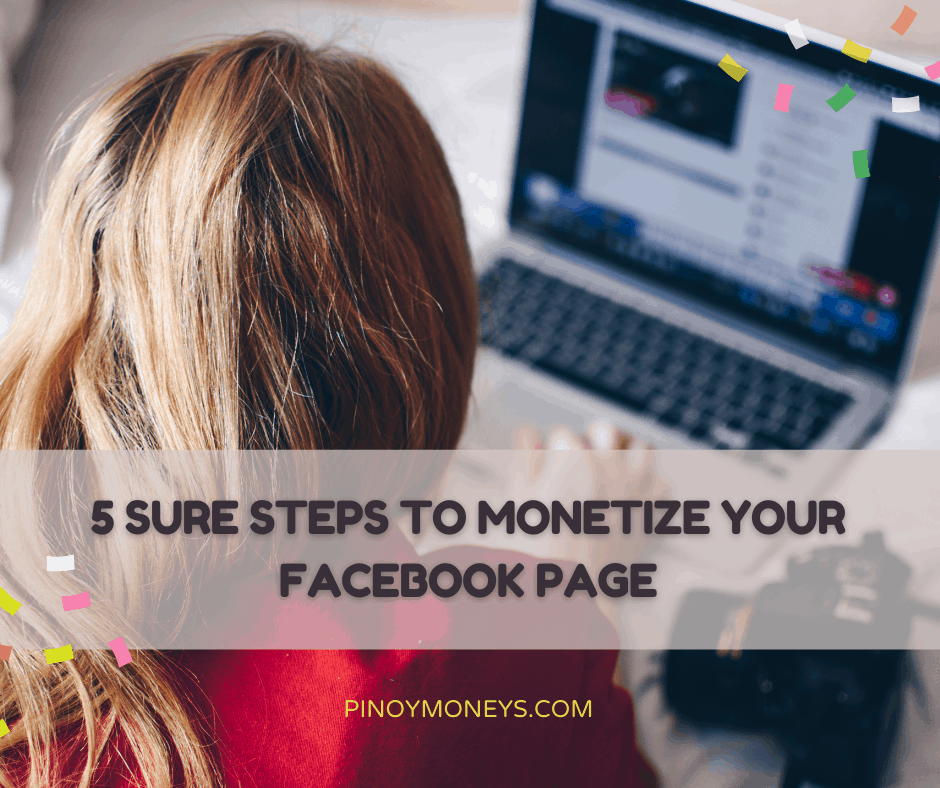 https://pinoymoneys.com/5-sure-steps-to-monetize-your-facebook-page/
